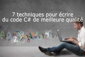 7 techniques pour écrire du code C# de meilleure qualité (le guide à télécharger)