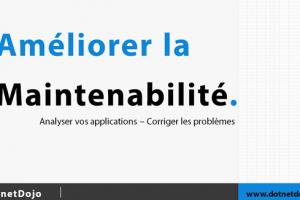Comment améliorer la maintenabilité d'une application .NET ?