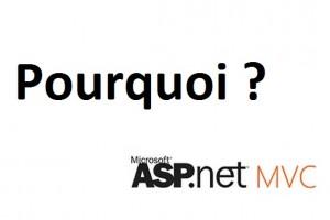 Pourquoi asp.net mvc
